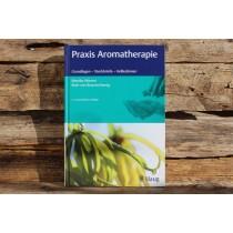 Ätherische Öle - FACHBUCH - PRAXIS AROMATHERPIE