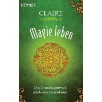 Claire - Buch - MAGIE LEBEN - Das Grundlagenwerk moderner Hexenkunst